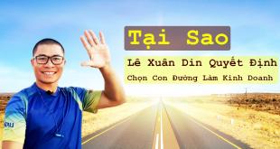 tại sao Lê Xuân Din quyết định ra làm kinh doanh